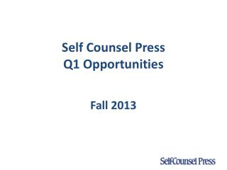 Self Counsel Press Q1 Opportunities
