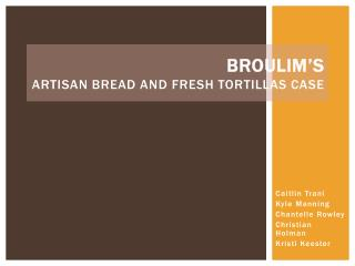 Broulim's Artisan Bread and Fresh Tortillas Case