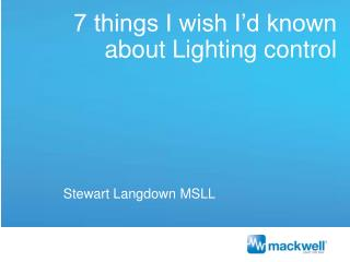 7 things I wish I'd known about Lighting control