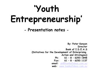 Youth Entrepreneurship   - Presentation notes -
