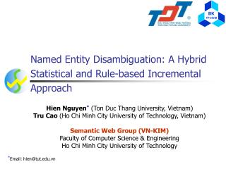 Named Entity Disambiguation: A Hybrid Statistical and Rule-based Incremental Approach