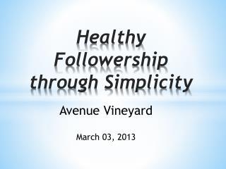 Healthy Followership through Simplicity