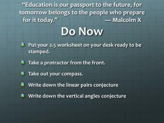 Put your 2.5 worksheet on your desk ready to be stamped. Take a protractor from the front.