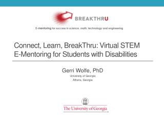 Connect, Learn, BreakThru: Virtual STEM   E-Mentoring for Students with Disabilities