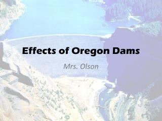 Effects of Oregon Dams