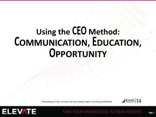 Using the  CEO  Method:  C OMMUNICATION,  E DUCATION,  O PPORTUNITY