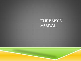 The Baby�s Arrival