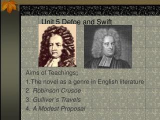 Unit 5 Defoe and Swift
