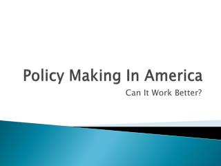 Policy Making In America