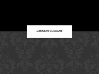 Dancer's company