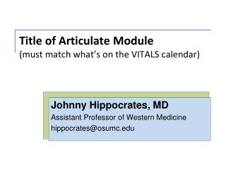 Title of Articulate Module  (must match what's on the VITALS calendar)