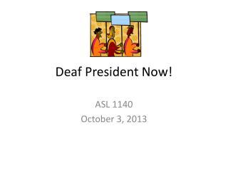 Deaf President Now!