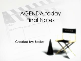 AGENDA today Final Notes