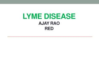 LYME DISEASE Ajay  Rao RED