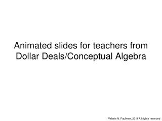 Animated slides for teachers from Dollar Deals/Conceptual Algebra