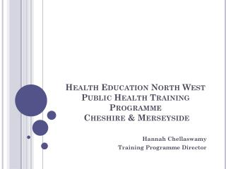 Health Education North West Public Health Training Programme  Cheshire & Merseyside