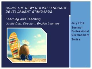 July 2014  Summer Professional Development Series