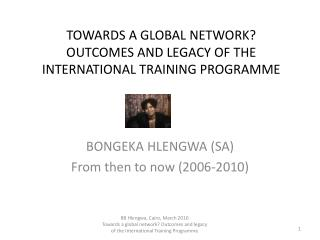 TOWARDS A GLOBAL NETWORK? OUTCOMES AND LEGACY OF THE INTERNATIONAL TRAINING PROGRAMME