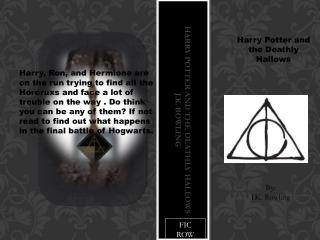 Harry Potter and the Deathly  hallows  J.K. Rowling