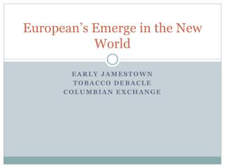 European�s Emerge in the New World