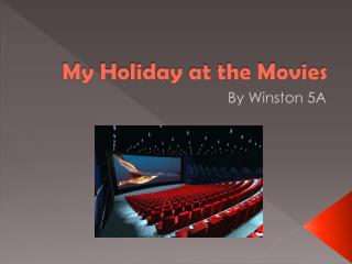 My Holiday at the Movies