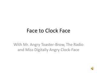 Face to Clock Face