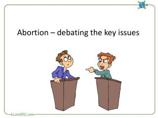 Abortion – debating the key issues