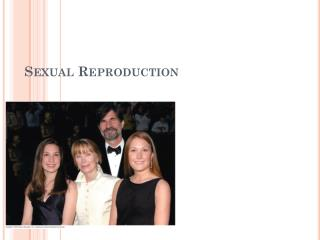 S exual Reproduction