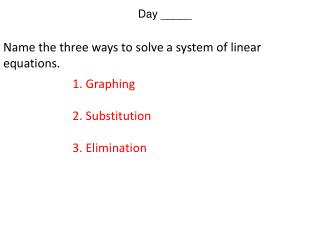 Name the three ways to solve a system of linear equations.