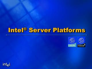 Intel  Server Platforms