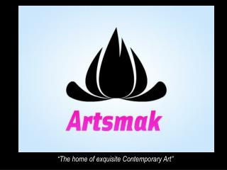 """""""The home of exquisite Contemporary Art"""""""