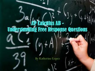 AP Calculus AB - Understanding Free Response Questions