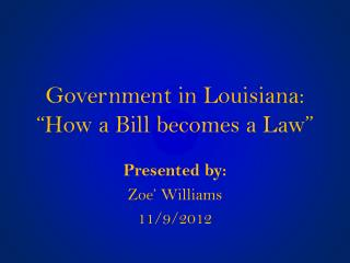 Government in Louisiana: �How a Bill becomes a Law�