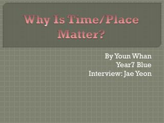 By Youn Whan Year7 Blue Interview: Jae Yeon
