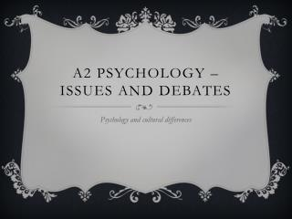 A2 Psychology – issues and debates
