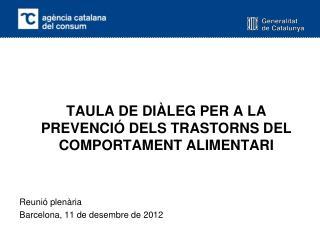 TAULA DE DIÀLEG PER A LA PREVENCIÓ DELS TRASTORNS DEL COMPORTAMENT ALIMENTARI Reunió plenària