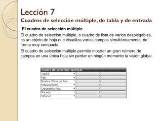 Lección 7 Cuadros de selección múltiple, de tabla y de entrada