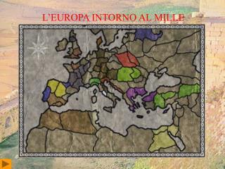 L'EUROPA INTORNO AL MILLE