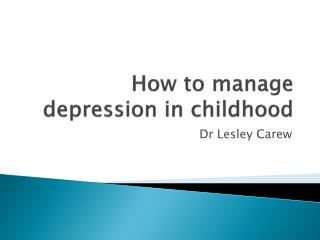 How to manage depression in childhood