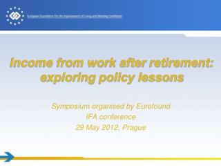 Income from work after  retirement:  exploring  policy lessons