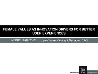 FEMALE VALUES AS INNOVATION DRIVERS FOR BETTER USER EXPERIENCES