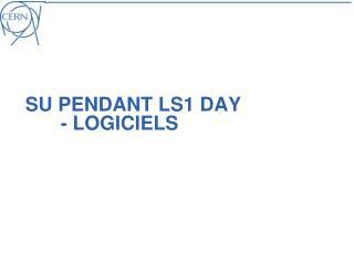 SU Pendant LS1 Day - Logiciels