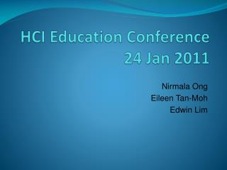 HCI Education Conference 24 Jan 2011