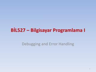 BİL527 – Bilgisayar Programlama I