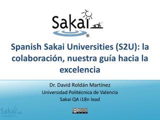 Spanish Sakai  Universities (S2U): la  colaboración ,  nuestra guía hacia  la  excelencia