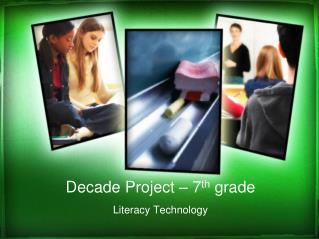 Decade Project � 7 th  grade