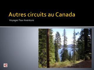 Autres circuits au Canada