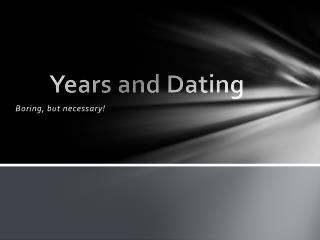 Years and Dating