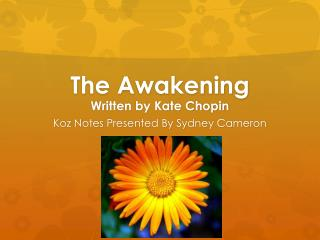 The Awakening  Written by Kate Chopin