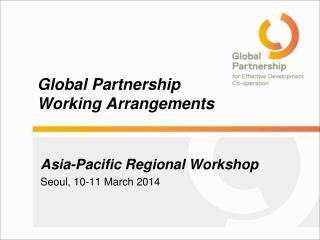 Global Partnership  Working Arrangements